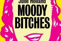 Moody bitches – een ode en een gebruiksaanwijzing